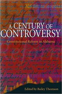 Book Cover: A Century of Controversy: Constitutional Reform in Alabama
