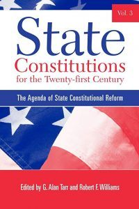 Book Cover: State Constitutions for the Twenty-first Century, Volume 3: The Agenda of State Constitutional Reform